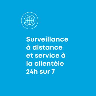 Surveillance a distance et service a la clientele 24h sur 7