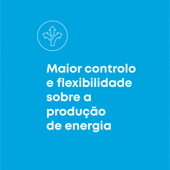 Maior controlo e flexibilidade sobre a producao de energia